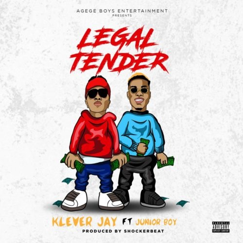 Klever Jay – Legal Tender Ft. Junior Boy (Song)