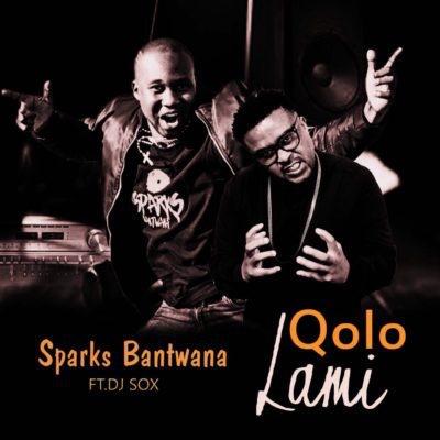 Sparks Bantwana – Qolo Lami ft. DJ Sox (Song)