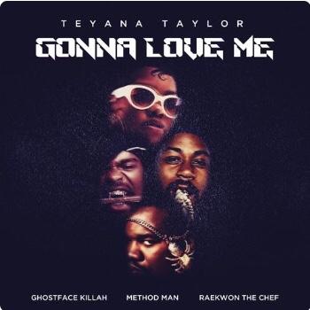 Teyana Taylor - Gonna Love Me Ft. Ghostface Killah, Method Man, Raekwon (Remix)
