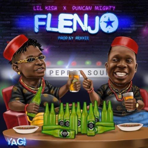 Lil Kesh – Flenjo ft. Duncan Mighty (Song)