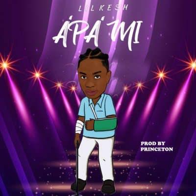 Lil Kesh – Apa Mi (Song)