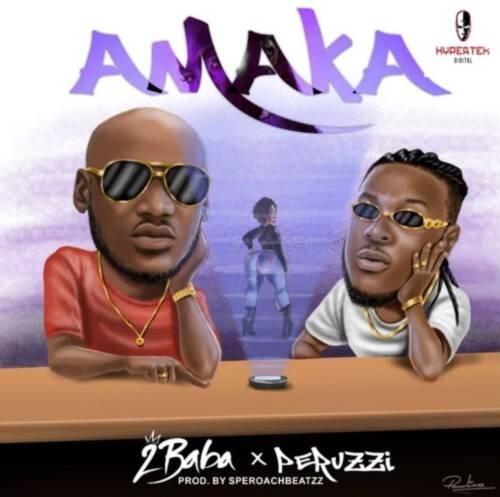 2Baba – Amaka ft. Peruzzi (Song)
