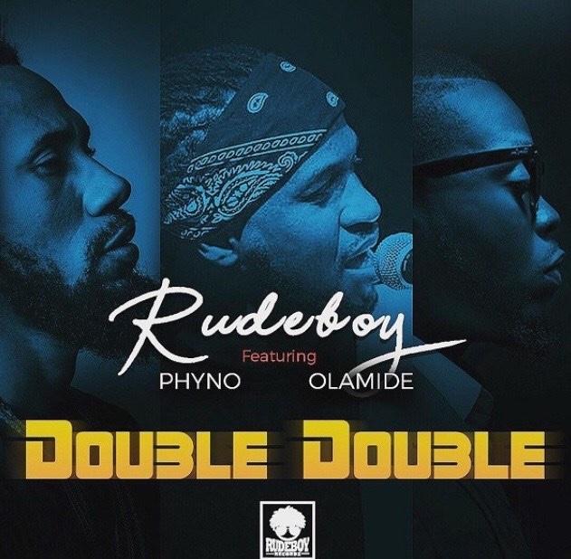 Rudeboy – Double Double ft. Phyno & Olamide