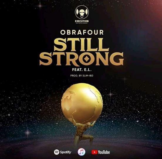 Obrafour – Still Strong Ft. E.L (Song)