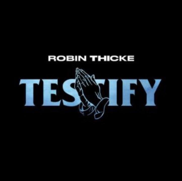 Robin Thicke – Testify (Song)