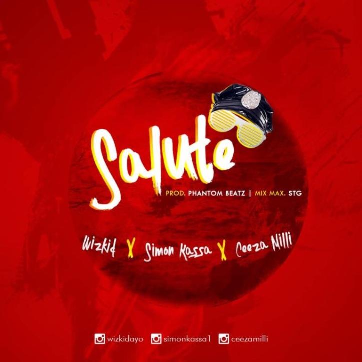Wizkid x Ceeza Milli x Simon Kassa – Salute (Song)