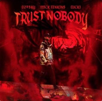 Lofsky - Trust Nobody Ft. Mick Jenkins, Lucki (Song)