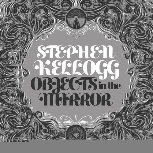 Stephen Kellogg - Objects In The Mirror (Album)