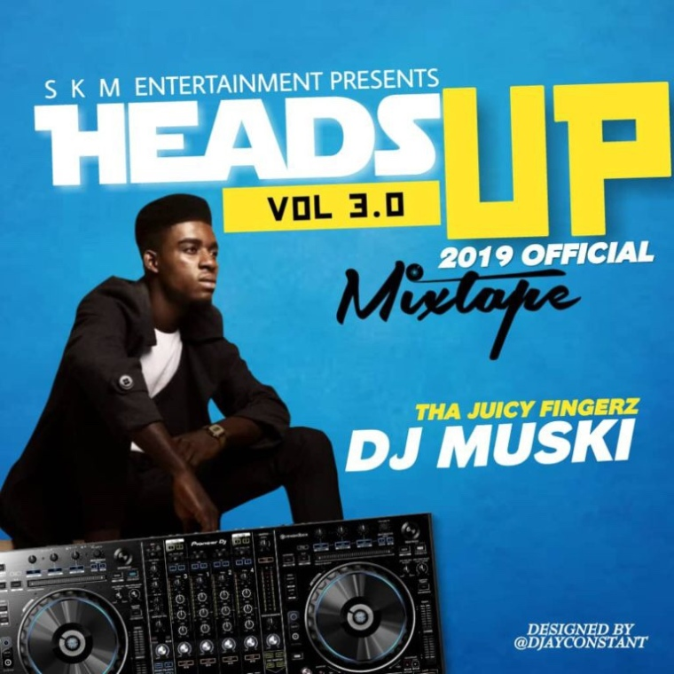 Dj Muski – Heads Up (Vol 3.0) (Mixtape)