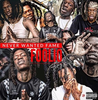 New Album: Foolio - Never Wanted Fame