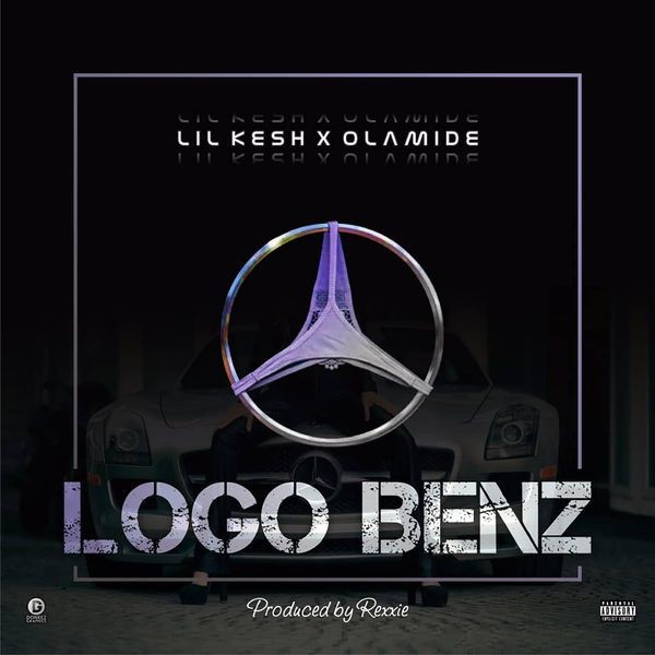 Lil Kesh – Logo Benz ft. Olamide (Song)