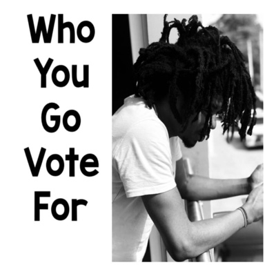 New Video: Jhybo – Who You Go Vote For