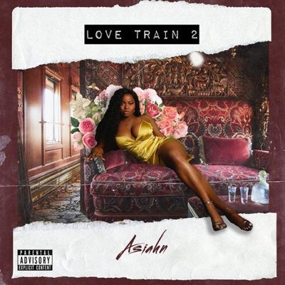 New Album: Asiahn - Love Train 2