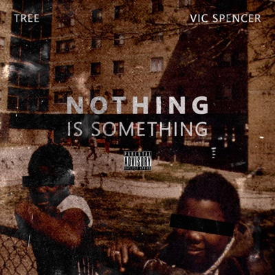 New Album: Tree & Vic Spencer - Nothing Is Something
