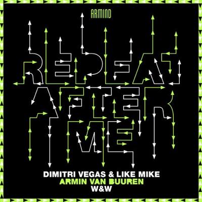 Dimitri Vegas & Like Mike, Armin van Buuren & W&W - Repeat After Me