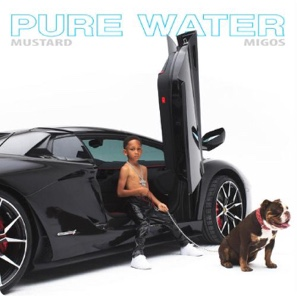 New Music: DJ Mustard - Pure Water Ft. Migos
