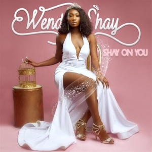 New Album: Wendy Shay - Shay On You