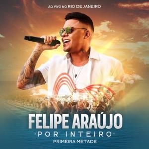 New Album: Felipe Araújo - Por Inteiro (Primeira Metade) [Ao Vivo]