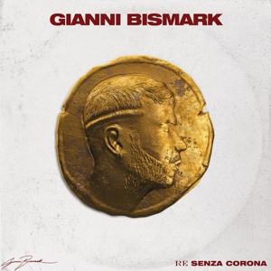New Album: Gianni Bismark - Re Senza Corona