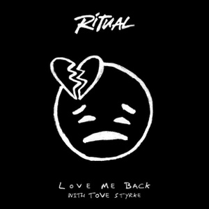 New Music: R I T U A L & Tove Styrke - Love Me Back