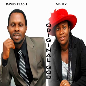 New Music: David Flash and Sis Ify – Original God