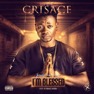 New Music: Crisace Andrea – I'm Blessed