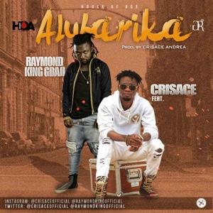 New Music: Crisace Andrea - Alubarika Ft. Raymond King