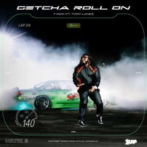New Music: T-Pain - Getcha Roll On Ft. Tory Lanez
