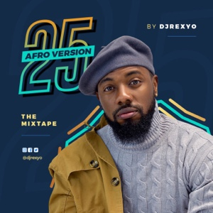 New Mix: Dj Rexyo – 25 (Afro Version)