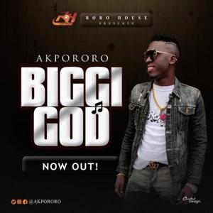 New Music: Akpororo – Biggi God