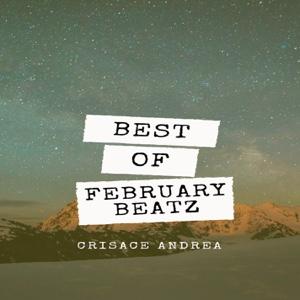 New EP: Crisace Andrea - Best Of February Beatz