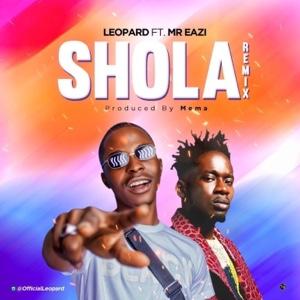 New Music: Leopard – Shola (Remix) Ft. Mr Eazi