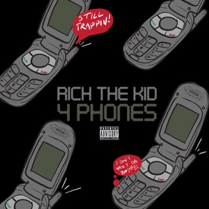 New Music: Rich The Kid - 4 Phones