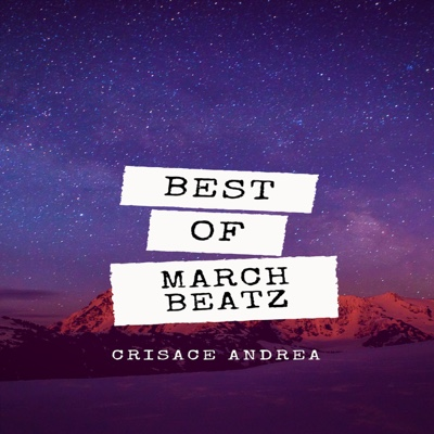 New EP: Crisace Andrea - Best Of March Beatz