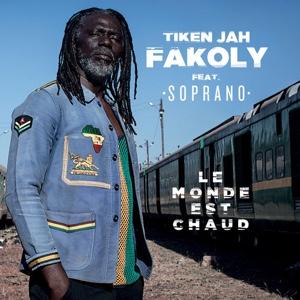 New Music: Tiken Jah Fakoly - Le monde est chaud ft. Soprano
