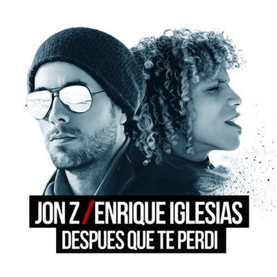 New Music: Jon Z & Enrique Iglesias - DESPUES QUE TE PERDÍ