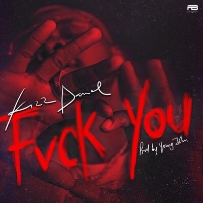 New Music: Kizz Daniel – Fvck You