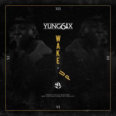 New Music: Yung6ix – Wake Up