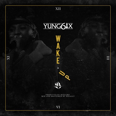 New Music: Yung6ix – Wake Up