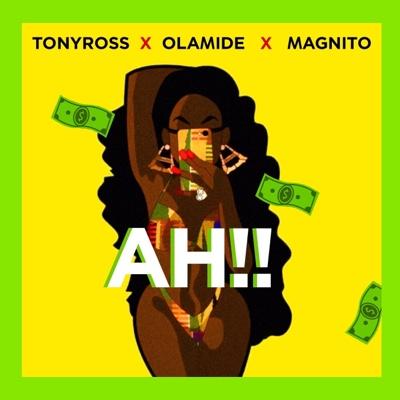 New Music: Tony Ross - Ah!! Ft. Olamide & Magnito