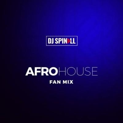 New Mix: DJ Spinall - AfroHouse Fan mix