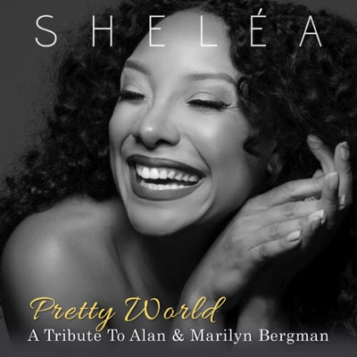 New Album: Sheléa - Pretty World. A Tribute to Allen & Marilyn Bergman