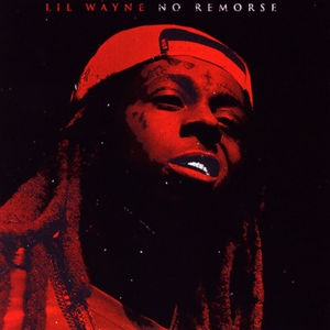 New Album: Lil Wayne - No Remorse