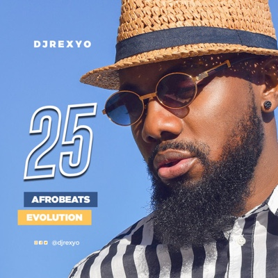New Mix: DJRexyo – 25 (Afrobeats Evolution)