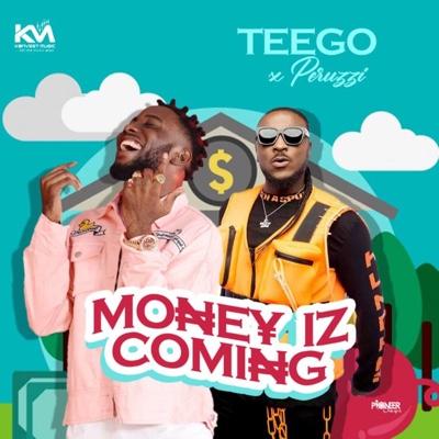 New Music: Teego - Money Iz Coming ft. Peruzzi