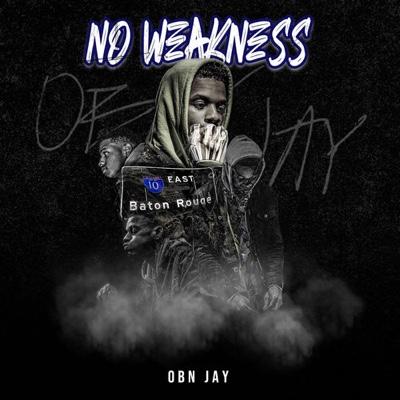 New Album: OBN Jay - No Weakness