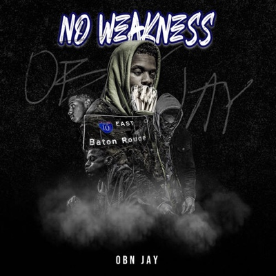 New Album: OBN Jay - No Weakness