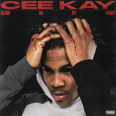 New Album: Cee Kay - Blood On My Hands