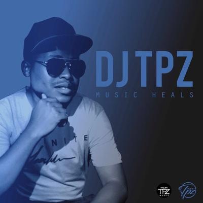 New EP: DJ TPZ - Music Heals