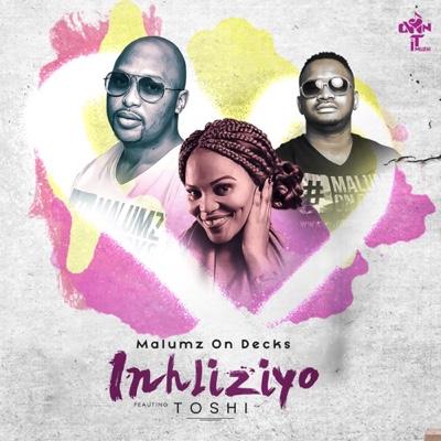New Music: Malumz on Decks - Inhliziyo ft. Toshi